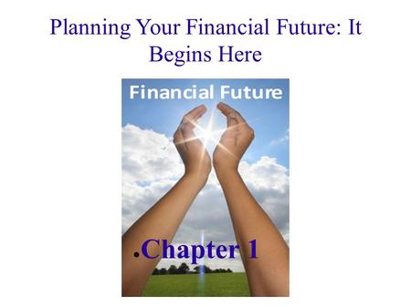 Planning Your Financial Future: It Begins Here