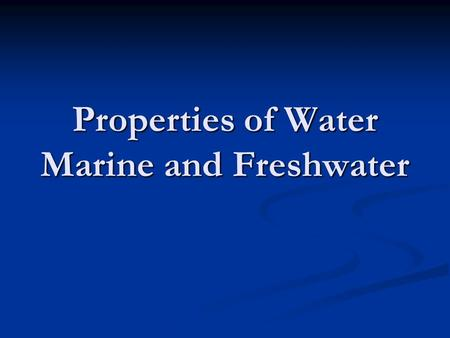 Properties of Water Marine and Freshwater. 1. Temperature THE most important limiting factor. THE most important limiting factor. A change in temperature.