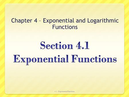 Section 4.1 Exponential Functions