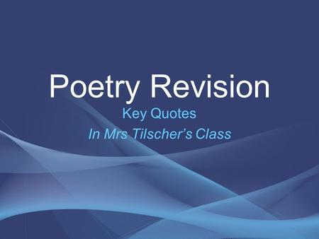 Poetry Revision Key Quotes In Mrs Tilscher's Class.