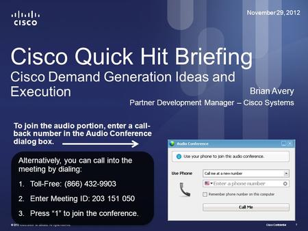 Cisco Confidential © 2012 Cisco and/or its affiliates. All rights reserved. 1 Cisco Quick Hit Briefing Cisco Demand Generation Ideas and Execution Brian.
