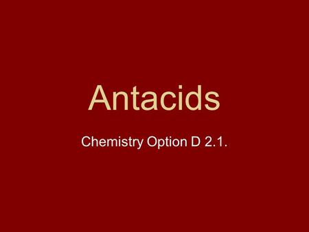 Antacids Chemistry Option D 2.1..