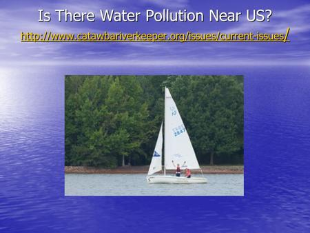 Is There Water Pollution Near US?  /  /