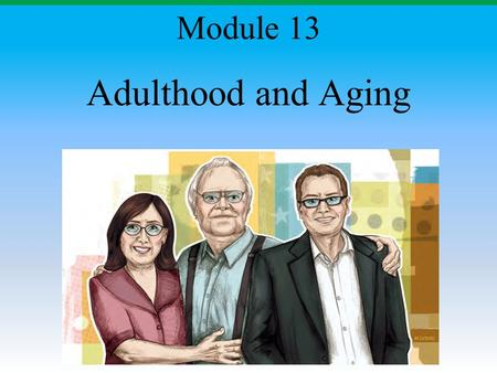 adulthood and aging 4 Psychology of adulthood and aging notes: chapter 1 studying adult  4  implications of the developmental forces – although biological theories are the.