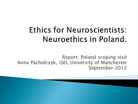 Report: Poland scoping visit Anna Pacholczyk, iSEI, University of Manchester September 2012.