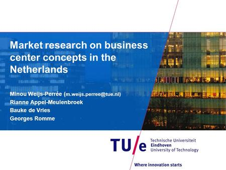 Market research on business center concepts in the Netherlands Minou Weijs-Perrée ( Rianne Appel-Meulenbroek Bauke de Vries Georges.
