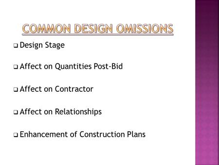  Design Stage  Affect on Quantities Post-Bid  Affect on Contractor  Affect on Relationships  Enhancement of Construction Plans.