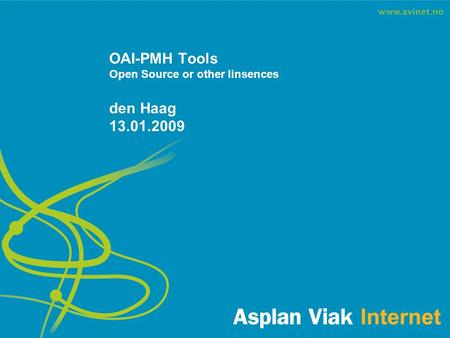 OAI-PMH Tools Open Source or other linsences den Haag 13.01.2009.