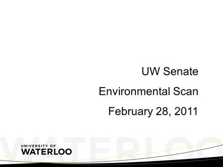 UW Senate Environmental Scan February 28, 2011. International Overview Centre for the Study of Living Standards Report 2011 Canada has risen in the rankings.