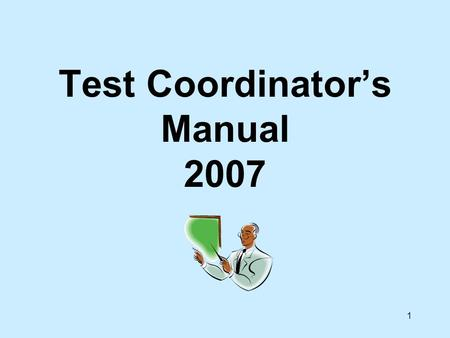 1 Test Coordinator's Manual 2007. 2 MAP 2007 R equired: Comm Arts Grades 3 - 8 and 11 Math Grades 3 - 8, and 10 Voluntary: Science Grades 3, 7, and 10.