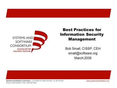 Systems and Software Consortium | 2214 Rock Hill Road, Herndon, VA 20170-4227 Phone: (703)742-8877 | FAX: (703)742-7200 www.systemsandsoftware.org Best.