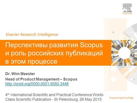 | 0 Dr. Wim Meester Head of Product Management – Scopus   4 th International Scientific.