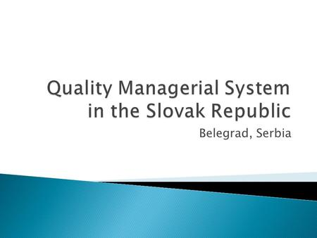Belegrad, Serbia.  national standards body  develop, approve, publish, sell and to distribute Slovak Technical Standards (STN) Office tasks: National.