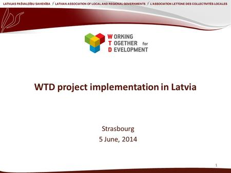 WTD project implementation in Latvia Strasbourg 5 June, 2014 1.