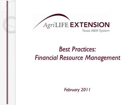 Best Practices: Financial Resource Management February 2011.