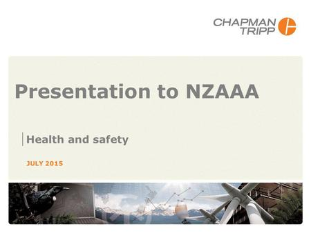Presentation to NZAAA Health and safety JULY 2015.