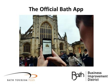 The Official Bath App. Put your hands down if you haven't downloaded the app on your phone or tablet.