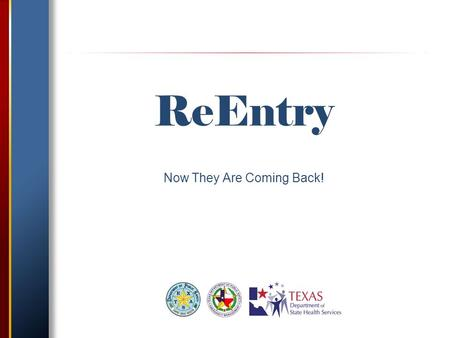 ReEntry Now They Are Coming Back!. Purpose: To promote and facilitate the timely reentry of essential response and recovery personnel, governmental officials,