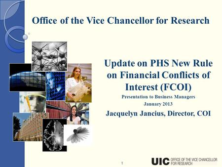 Office of the Vice Chancellor for Research 1 Update on PHS New Rule on Financial Conflicts of Interest (FCOI) Presentation to Business Managers January.