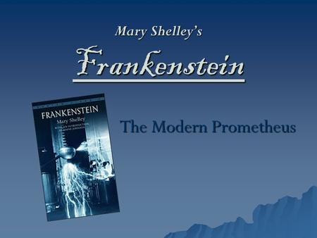 the lack of verisimilitude in mary shellys frankenstein With the monster accusing mankind of lacking compassion before it vanishes into the arctic sea with an ice raft mary shelley's novel is above all about the theme of alienation and the innocent victims that are affected by it the author presents an exceptional character in victor frankenstein and his creation, the monster.