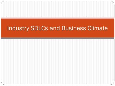 Industry SDLCs and Business Climate. Justin Kalicharan Credentials Director and Senior Technology Officer Over 14 years of coding experience in various.