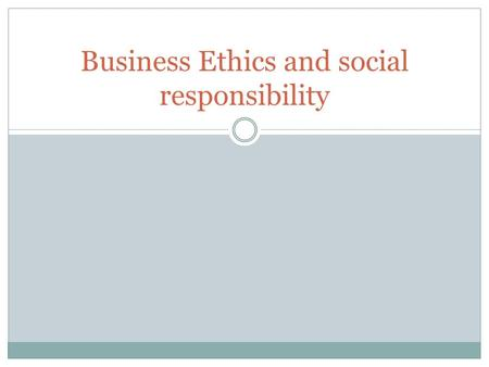 Business Ethics and social responsibility. Ethics Ethics are moral principles by which people conduct themselves personally, socially, or professionally.