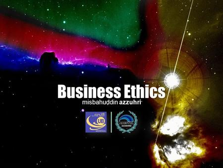 Business Ethics misbahuddin azzuhri. Ethical Issues & Dilemmas in Business Business Ethics.
