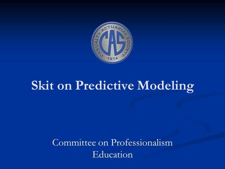 Skit on Predictive Modeling Committee on Professionalism Education.