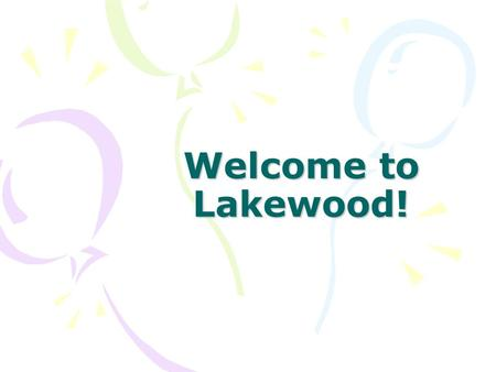 Welcome to Lakewood!. Our Vision Lakewood Elementary School's vision is to create a community of learners that ensures success for every student and inspires.