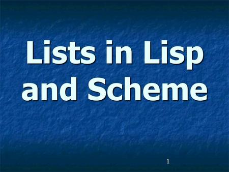1 Lists in Lisp and Scheme. 2 Lists are Lisp's fundamental data structures. Lists are Lisp's fundamental data structures. However, it is not the only.