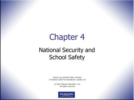 School Law and the Public Schools: A Practical Guide for Educational Leaders, 5e © 2012 Pearson Education, Inc. All rights reserved. Chapter 4 National.