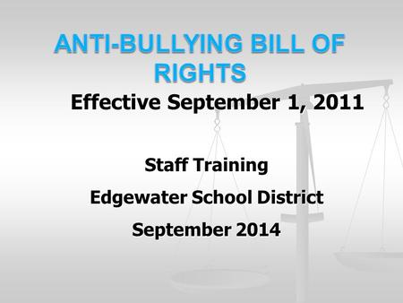 Effective September 1, 2011 Staff Training Edgewater School District September 2014.