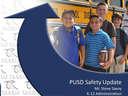 Click to edit Master title style Click to edit Master text styles Second level Third level Fourth level Fifth level PUSD Safety Update Mr. Steve Savoy.