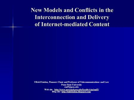 New Models and Conflicts in the Interconnection and <strong>Delivery</strong> of Internet-mediated <strong>Content</strong> New Models and Conflicts in the Interconnection and <strong>Delivery</strong>.