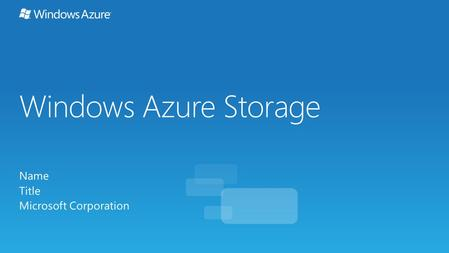 Windows Azure Storage Name Title Microsoft Corporation.