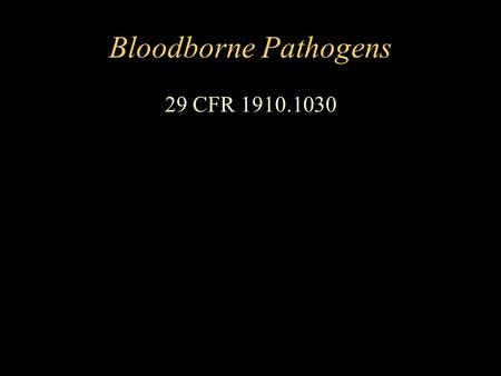 Bloodborne Pathogens 29 CFR 1910.1030. Components of the Standard Exposure Control Plan Methods of Compliance –Universal Precautions –Engineering and.