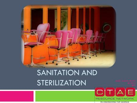 SANITATION AND STERILIZATION Written by Dallas Duncan HS_CSII_2 2011.