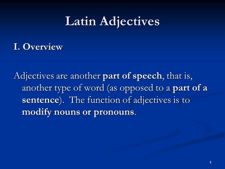 Latin Adjectives I. Overview