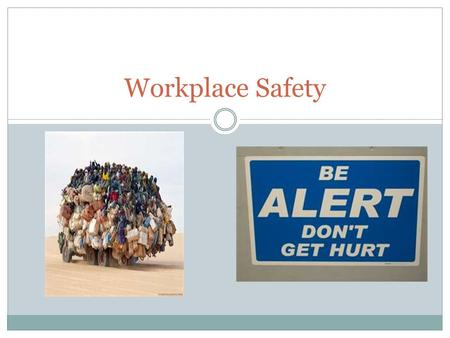 Workplace Safety. Safety and the Law Liability – the legal responsibility that one person has to another Reasonable care – is a legal term that means.