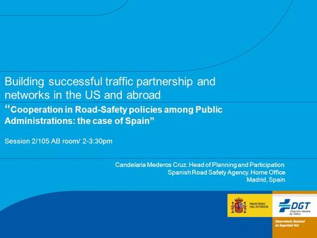 "Building successful traffic partnership and networks in the US and abroad "" Cooperation in Road-Safety policies among Public Administrations: the case."