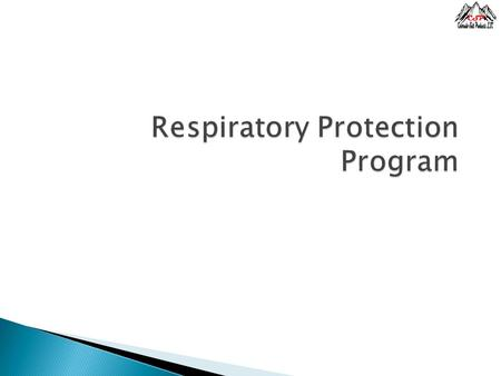  Defines standard operating procedures to ensure the protection of all employees from respiratory hazards  Includes: ◦ Selection and Use ◦ Cleaning.