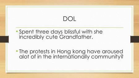 DOL Spent three days blissful with she incredibly cute Grandfather. The protests in Hong kong have aroused alot of in the internationally community?