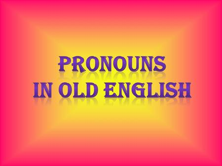 The characteristic features of pronouns is not only their lexical meaning but their use to that of a noun and an adjective.