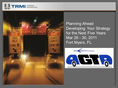 Planning Ahead Developing Your Strategy for the Next Five Years Mar 26 - 30, 2011 Fort Myers, FL.
