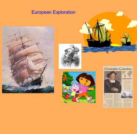 European Exploration. Gold - Need a sea route to Asia. Asian Spices. Gold in America God - Spread Christianity...People = Power Glory - Personal Glory,