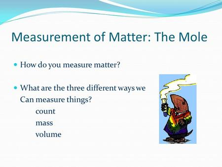 Measurement of Matter: The Mole