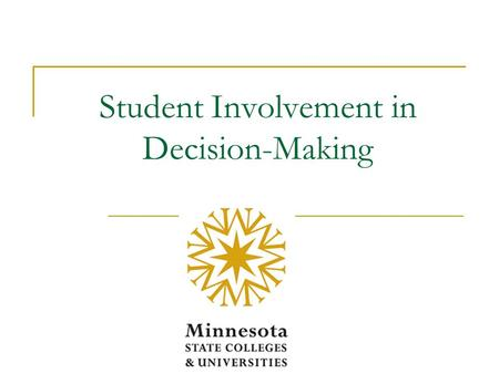 Student Involvement in Decision-Making. Policy 2.3 Part 1: To promote appropriate levels of student participation... Part 1:... students shall have the.