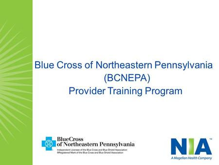 Blue Cross of Northeastern Pennsylvania (BCNEPA) Provider Training Program.