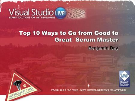 Top 10 Ways to Go from Good to Great Scrum Master Benjamin Day.