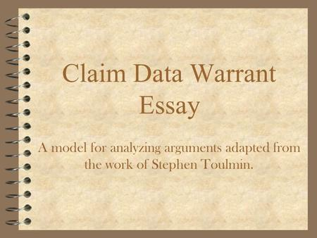 warrant in argumentative essay The warrant gives an authorization to an officer to search a search warrants | criminal law essay all these searchers and reasons are persuasive and.